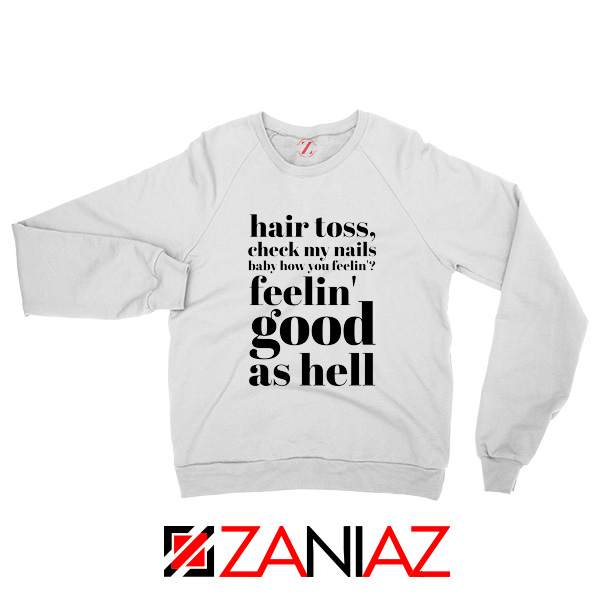 Good As Hell Lyrics Sweatshirt Lizzo Lyrics Best Sweatshirt Size S-2XL White
