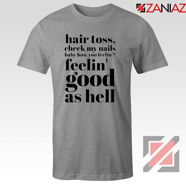 Good As Hell Lyrics Tee Shirt Lizzo Lyrics Best T-Shirt Size S-3XL Sport Grey