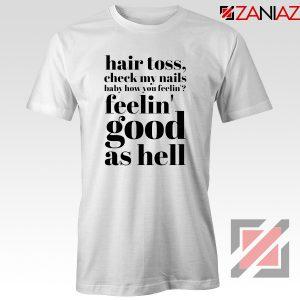 Good As Hell Lyrics Tee Shirt Lizzo Lyrics Best T-Shirt Size S-3XL White