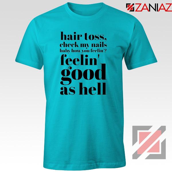 Good As Hell Lyrics Tee Shirt Lizzo Lyrics Best T-Shirt Size S-3XL