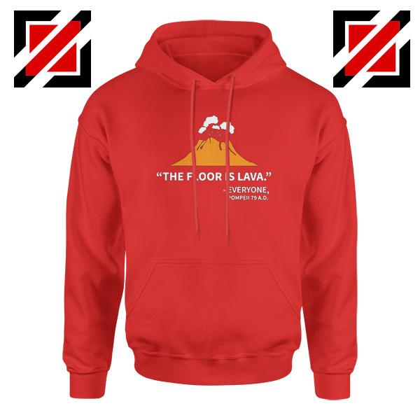 History Teacher Gift Hoodie Floor Is Lava Women Hoodie Size S-2XL Red