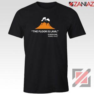 History Teacher Gift Tee Shirt Floor Is Lava Women T-Shirt Size S-3XL Black