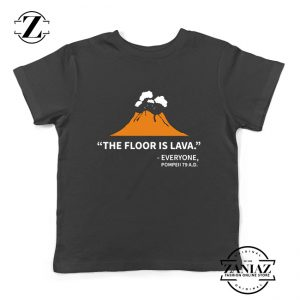 History Teacher Gift Youth Shirts Floor Is Lava Best Kids T-Shirt Size S-XL Black