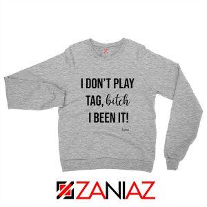 I Don't Play Tag Lizzo Lyrics Sweatshirt Truth Hurts Sweatshirt Size S-2XL