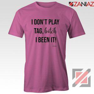 I Don't Play Tag Lizzo Lyrics T-Shirt Truth Hurts Tee Shirt Size S-3XL Pink