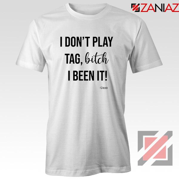 I Don't Play Tag Lizzo Lyrics T-Shirt Truth Hurts Tee Shirt Size S-3XL White