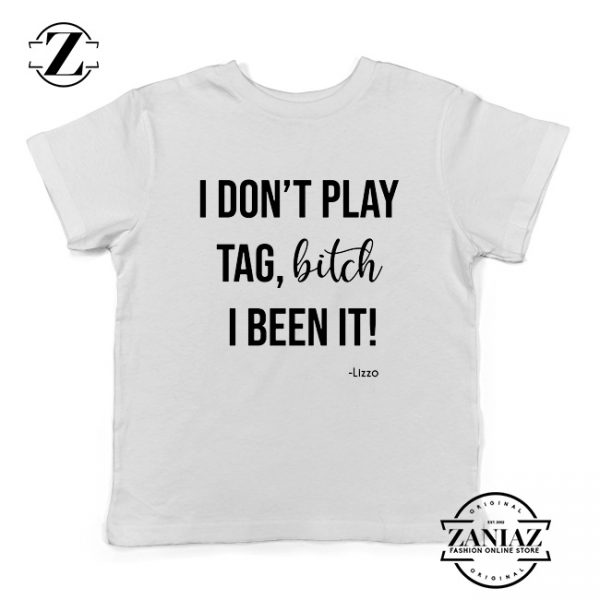 I Don't Play Tag Lizzo Lyrics Youth Shirt Truth Hurts Kids Tshirt Size S-XL White