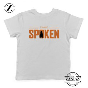 I Have Spoken Kuill Logo Youth Shirts Star Wars The Kids tshirt Size S-XL White