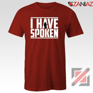 I Have Spoken Star Wars T-Shirt The Mandalorian Tee Shirt Size S-3XL Red