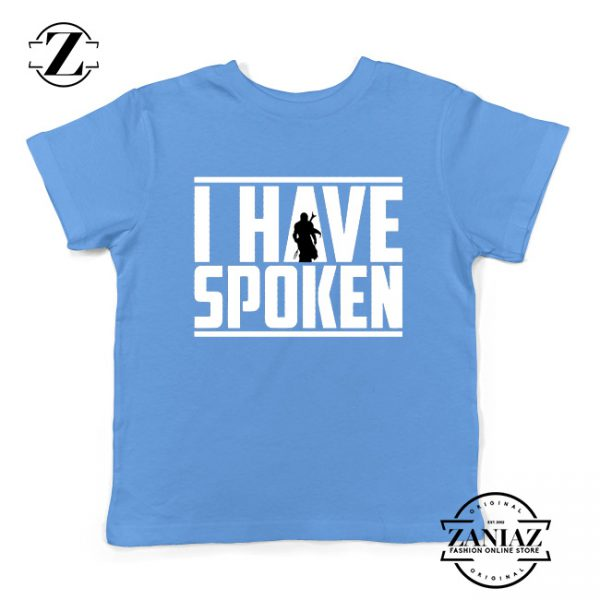 I Have Spoken Star Wars The Mandalorian Best Kids Tee Shirt Size S-XL