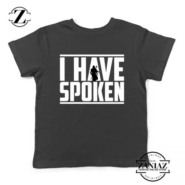 I Have Spoken Star Wars The Mandalorian Best Kids Tee Shirt Size S-XL Black