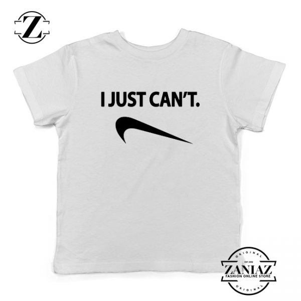 I Just Can't Funny Kids Shirts Nike Parody Youth Tee Shirt Size S-XL