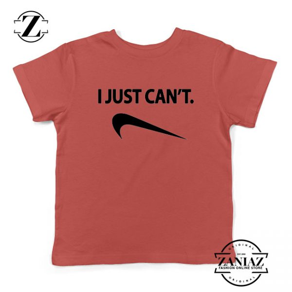 I Just Can't Funny Kids Shirts Nike Parody Youth Tee Shirt Size S-XL Red