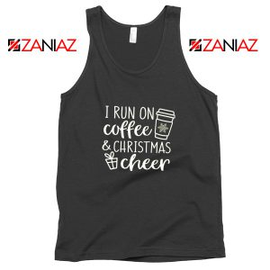 I Run On Coffee Tank Top Christmas Cheer Tank Top Size S-3XL Black