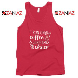I Run On Coffee Tank Top Christmas Cheer Tank Top Size S-3XL Red