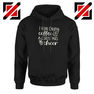 I Run on Coffee Hoodie Christmas Cheer Hoodie Size S-2XL Black