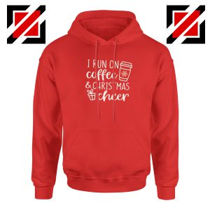 I Run on Coffee Hoodie Christmas Cheer Hoodie Size S-2XL Red