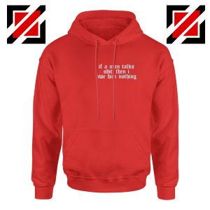 If A Man Talks Shit Quote Hoodie Taylor Swift Best Hoodie Size S-2XL Red