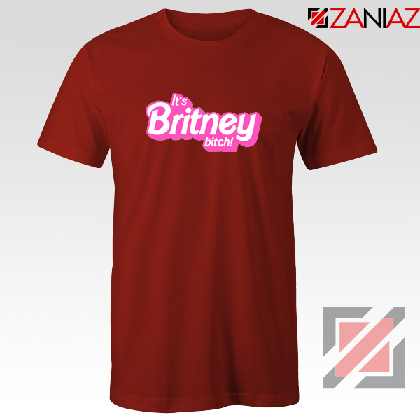 Its Britney Bitch T-Shirt Britney Spears Singer Tee Shirt Size S-3XL Red