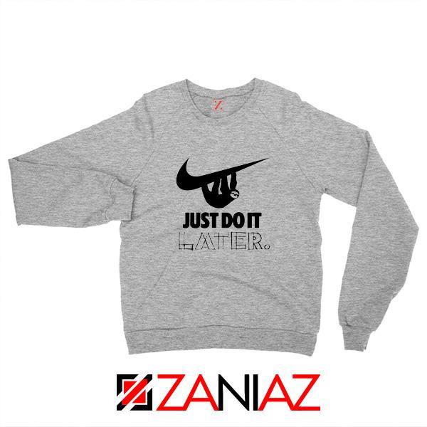 Just Do It Later Sweatshirt Humor Parody Women Sweatshirt Size S-2XL