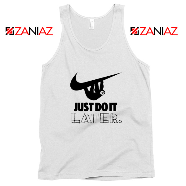 Just Do It Later Tank Top Humor Parody Women Tank Top Size S-3XL
