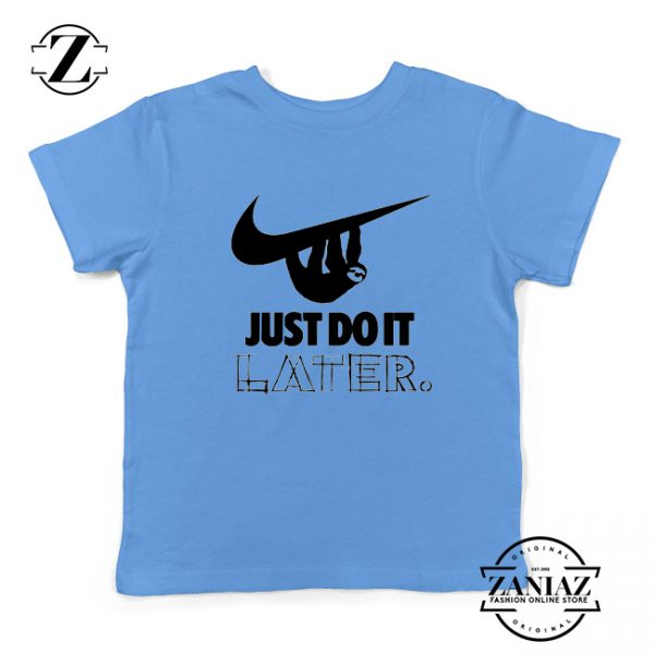 Just Do It Later Youth Shirts Humor Parody Kids T-Shirt Size S-XL