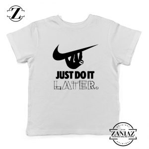 Just Do It Later Youth Shirts Humor Parody Kids T-Shirt Size S-XL White