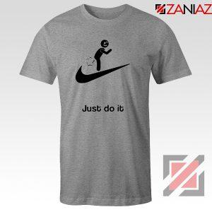 Just Do It Quote T-Shirt Parody Nike Tee Shirt Size S-3XL Sport Grey