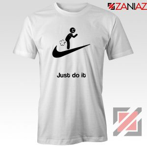 Just Do It Quote T-Shirt Parody Nike Tee Shirt Size S-3XL White