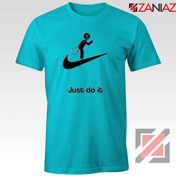 Just Do It Quote T-Shirt Parody Nike Tee Shirt Size S-3XL