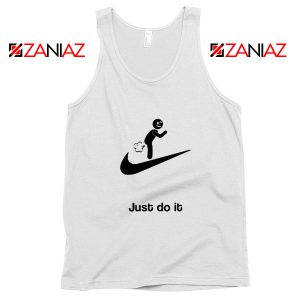Just Do It Quote Tank Top Parody Nike Women Tank Top Size S-3XL
