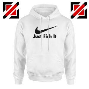 Just Fish It Hoodie Funny Nike Parody Hoodie Size S-2XL