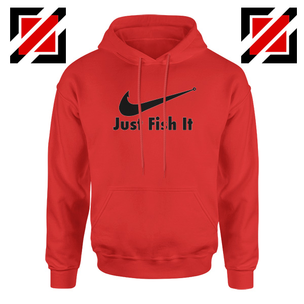 Just Fish It Hoodie Funny Nike Parody Hoodie Size S-2XL Red