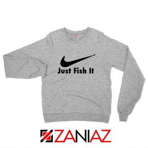 Just Fish It Sweatshirt Funny Nike Parody Sweatshirt Size S-2XL