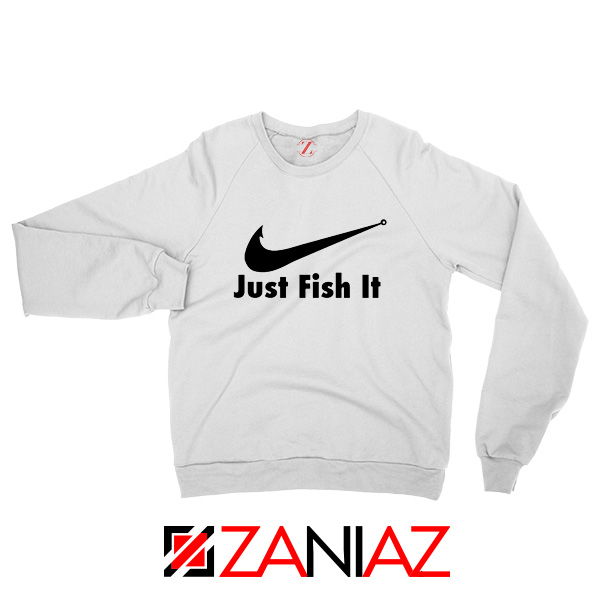 Just Fish It Sweatshirt Funny Nike Parody Sweatshirt Size S-2XL White