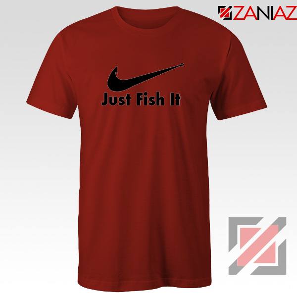 Just Fish It T-Shirt Funny Nike Parody Tee Shirt Size S-3XL Red
