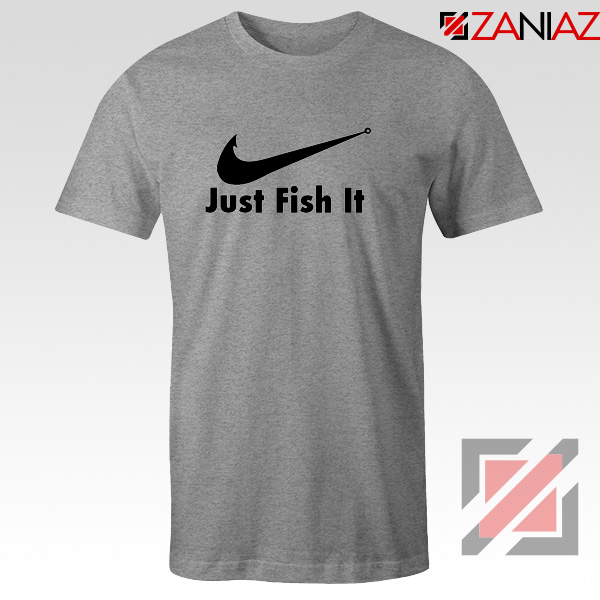 Just Fish It T-Shirt Funny Nike Parody Tee Shirt Size S-3XL
