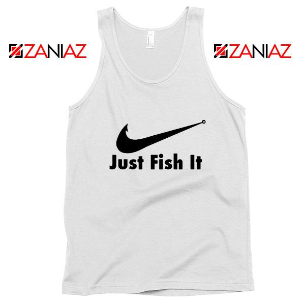 Just Fish It Tank Top Funny Nike Parody Tank Top Size S-3XL