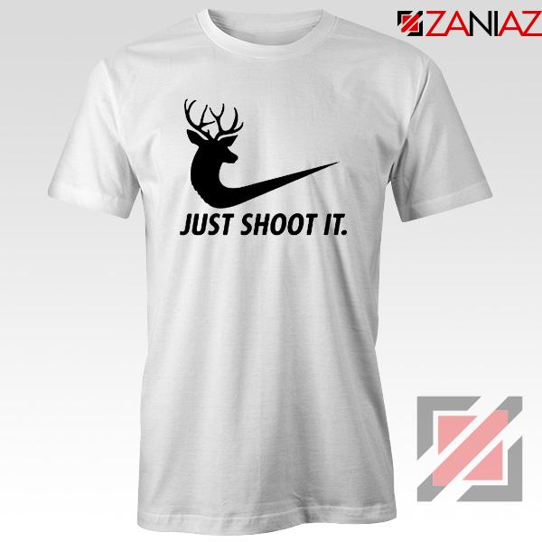 Just Shoot It Parody T-Shirt Humor Women Tee Shirt Size S-3XL White