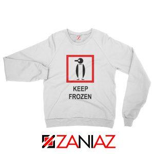 Keep Frozen Penguin Sweatshirt Animal Lover Best Sweatshirt Size S-2XL White