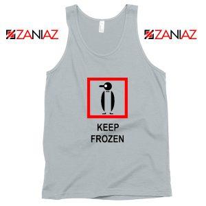Keep Frozen Penguin Tank Top Animal Lover Tank Top Size S-3XL Silver