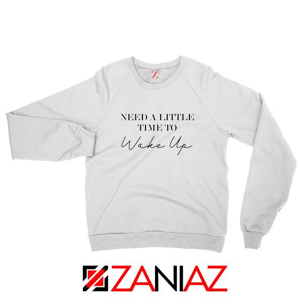 Morning Glory Lyric Oasis Sweatshirt Need a Little Time to Wake Up White