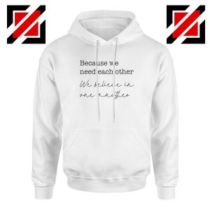 Oasis Acquiesce Lyric Because We Need Each Other Hoodie Size S-2XL White