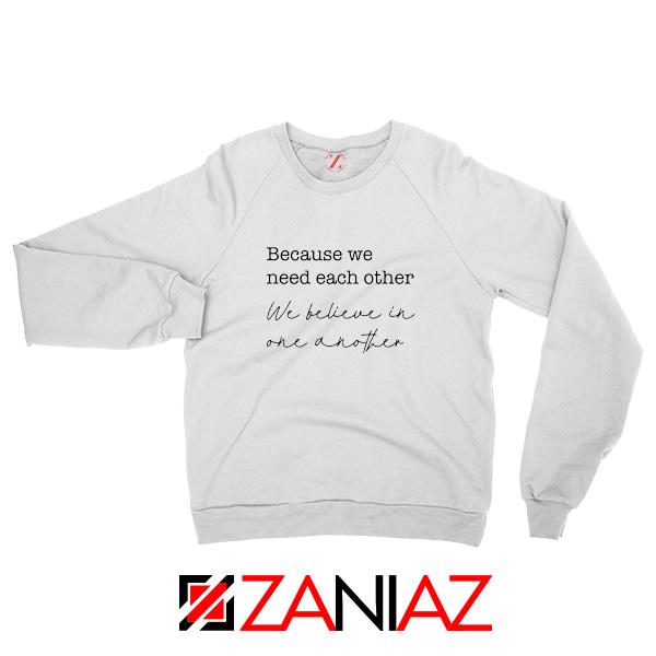 Oasis Acquiesce Lyric Because We Need Each Other Sweatshirt White