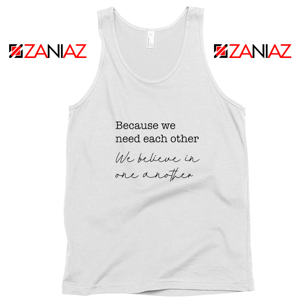 Oasis Acquiesce Lyric Because We Need Each Other Tank Top Size S-3XL White