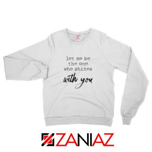 Oasis Let Me Be The One Who Shines With You Lyric Sweatshirt White