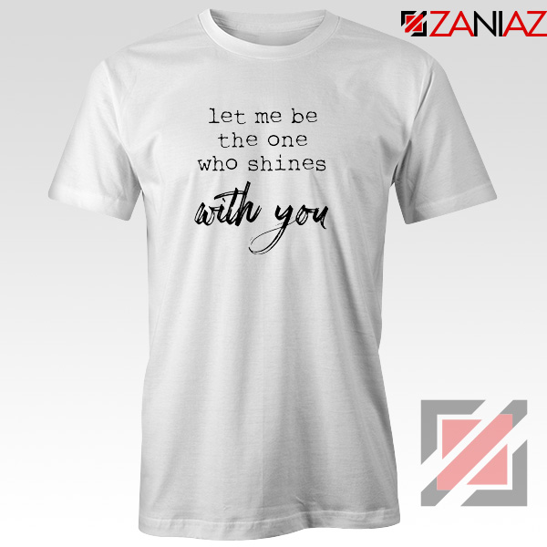 Oasis Let Me Be The One Who Shines With You Lyric T-Shirt White
