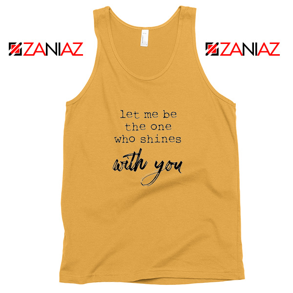 Oasis Let Me Be The One Who Shines With You Lyric Tank Top Size S-3XL Sunshine