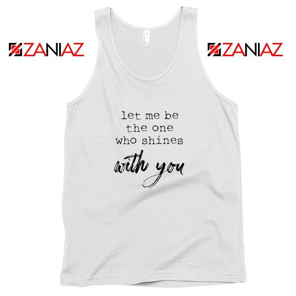 Oasis Let Me Be The One Who Shines With You Lyric Tank Top Size S-3XL