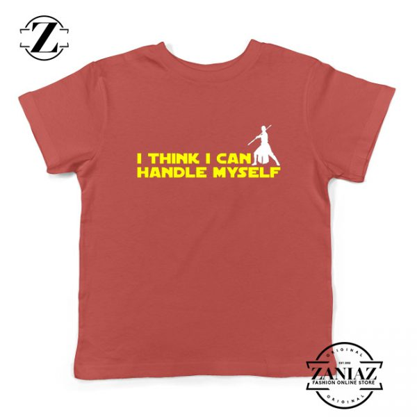 Rey Star Wars Youth Shirts I Think I Can Handle Myself Kids T-Shirt Red